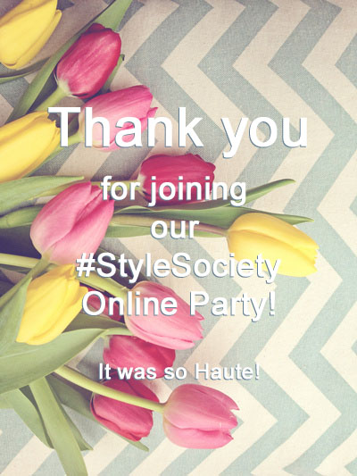 Thank You for joining our StyleSociety Online Party