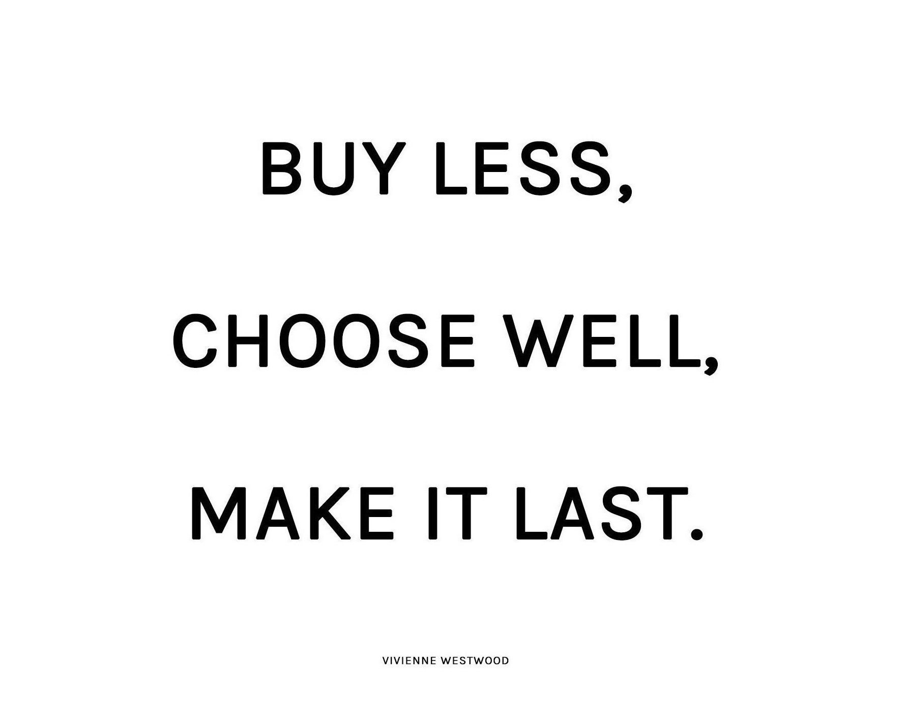 Fashion Revolution | Quote Buy Less and Choose Well