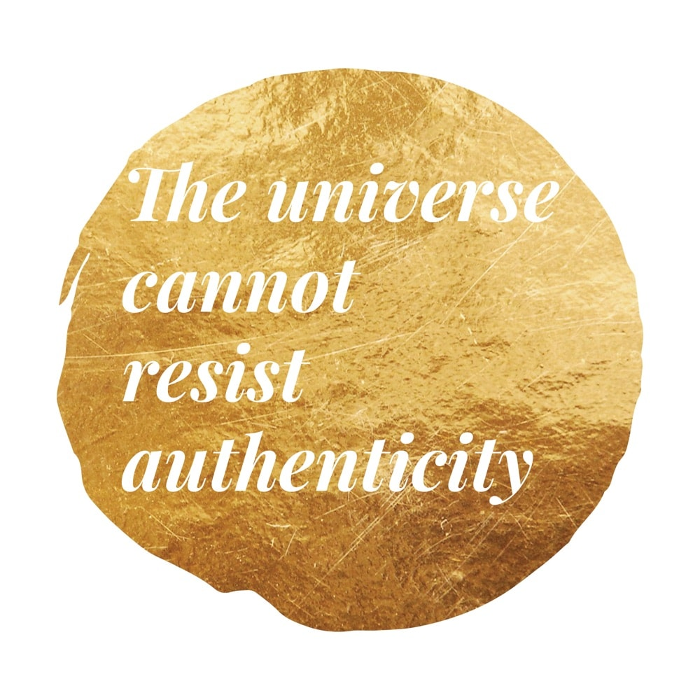 The Universe Cannot Resist Authenticity